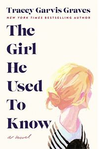 The Girl He Used To Know Tracey Garvis Graves